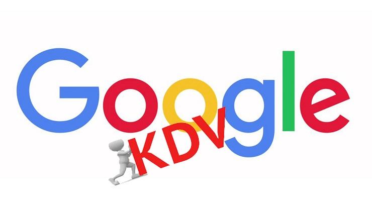 Google KDV Vergisi Almaya Başladı!