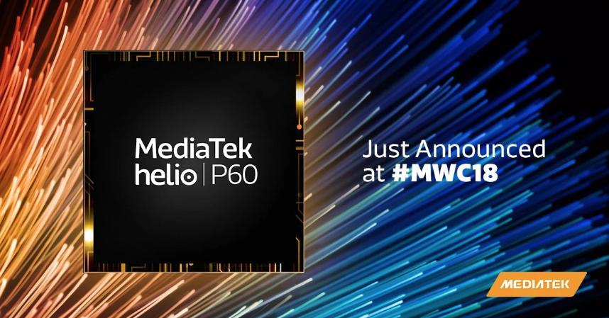 MWC2018 MediaTek Helio P60 Resmi Olarak Tanıtıldı!