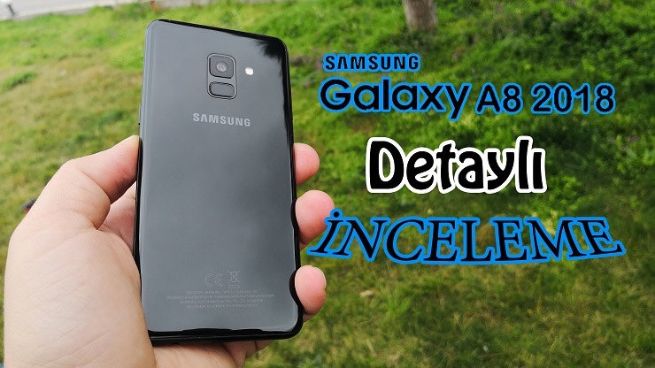 Samsung Galaxy A8 2018 inceleme [Video]