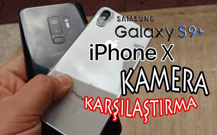 Galaxy S9 Plus ve iPhone X Kamera Karşılaştırma Testi! Türkiye'de Bir İlk