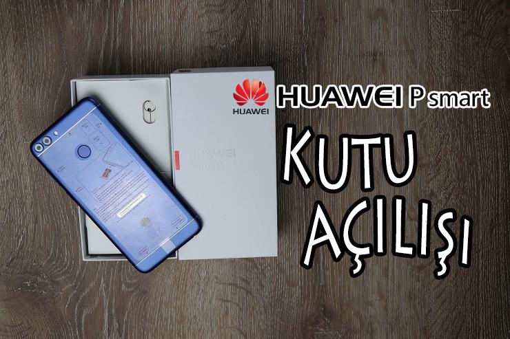 Huawei P Smart Kutu Açılışı! Türkiye'de Bir İlk Daha…