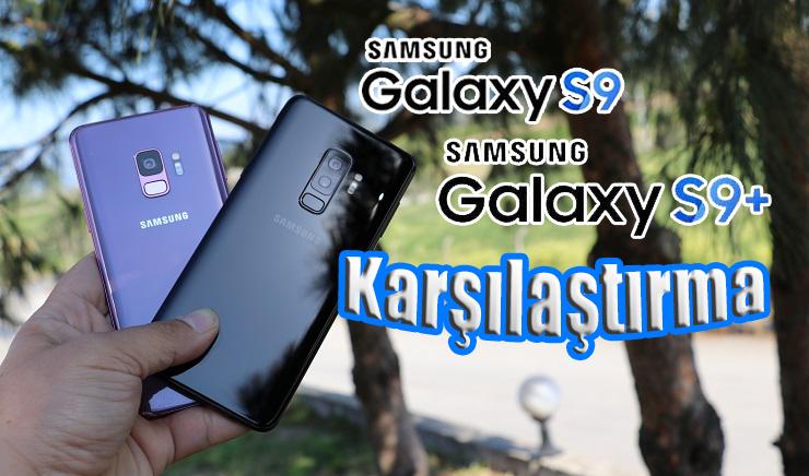 Galaxy S9 ve Galaxy S9 Plus karşılaştırma