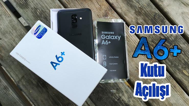 Samsung Galaxy A6 Plus Kutu Açılışı [Video]