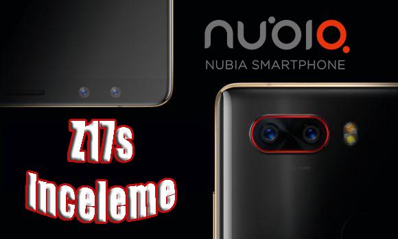 Çin'in gururu Nubia Z17s detaylı inceleme!