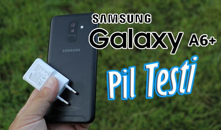 Samsung Galaxy A6 Plus Pil Testi! Türkiye'de bir ilk daha!!!