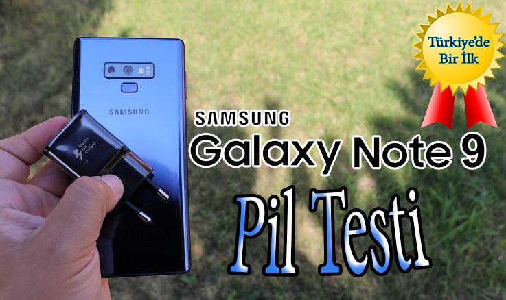 Samsung Galaxy Note 9 pil testi – Türkiye'de bir ilk daha!!!