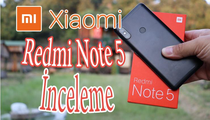Xiaomi Redmi Note 5 inceleme – Alacaklar ekran başına!!!