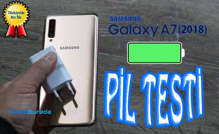 Samsung Galaxy A7 2018 pil testi! Sınıfı geçebildi mi?