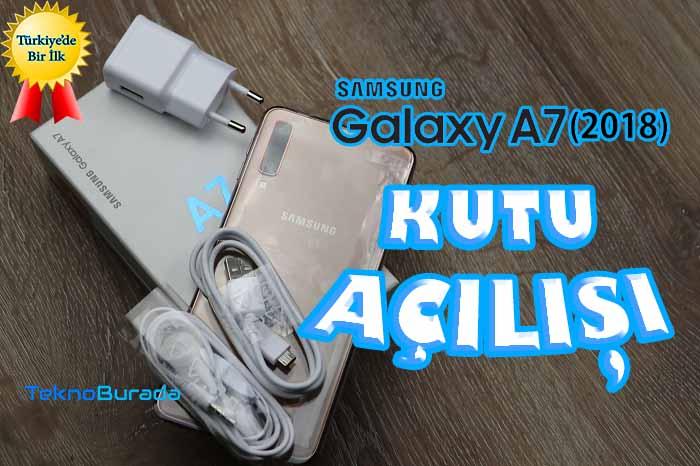 Samsung Galaxy A7 2018 kutu açılışı! Türkiye'de ilk!!!