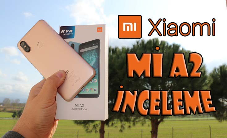 Xiaomi Mi A2 inceleme! En iyi Android One telefonu mu?