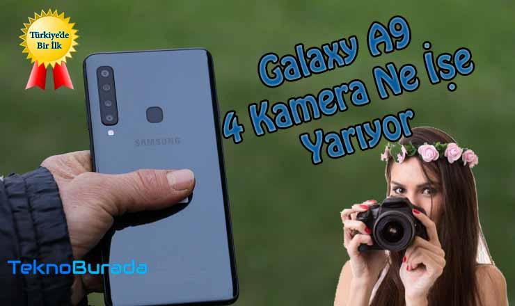 Samsung Galaxy A9 4 kamera ne işe yarıyor? Performansı ne?