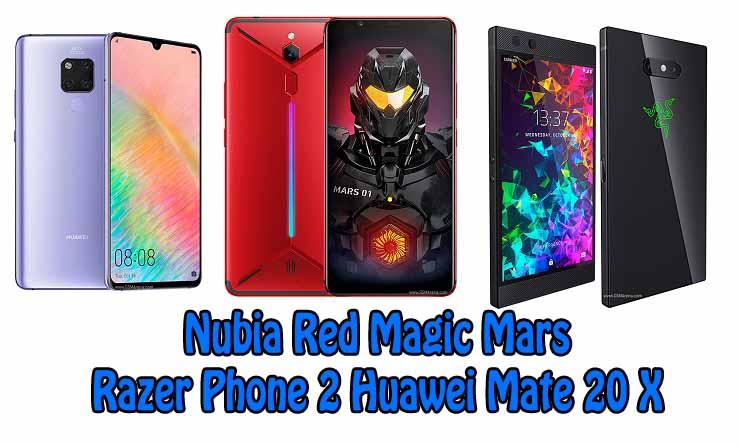 Nubia Red Magic Mars Razer Phone 2 Huawei Mate 20 X özellik karşılaştırma!
