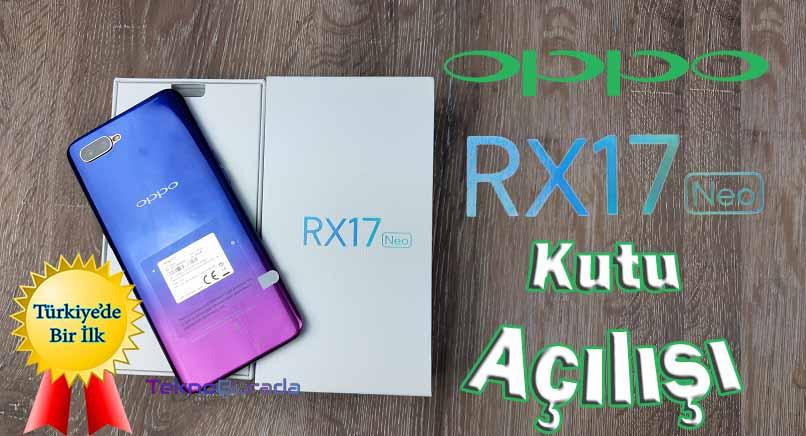 Oppo RX17 Neo kutu açılışı! Huawei Mate 20 Lite katili!