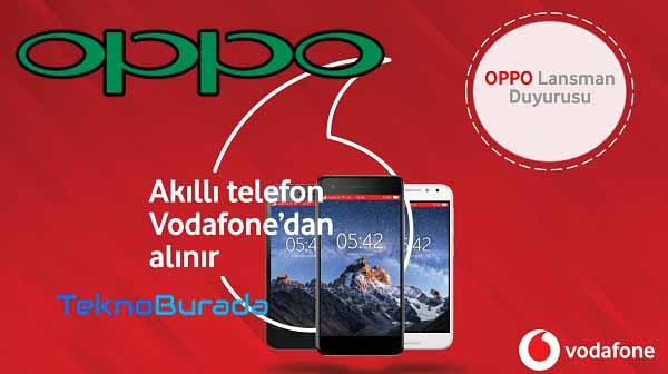 Oppo Vodafone tarifleri belli oldu! Türkiye'de ilk bizden duyun!!!