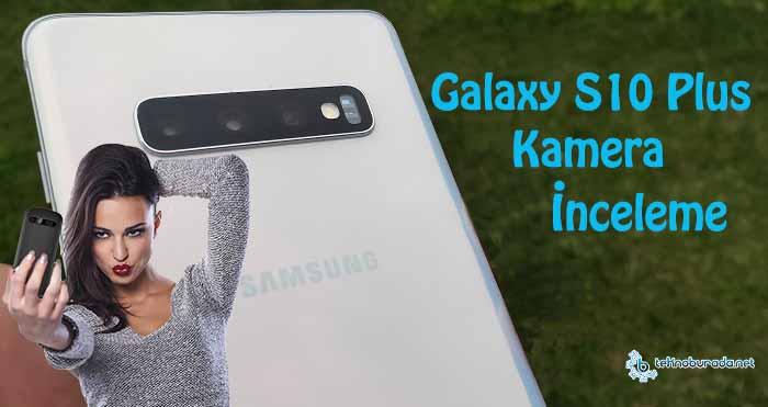Galaxy S10 Plus kamera inceleme! DxOMark iyi izle!!!