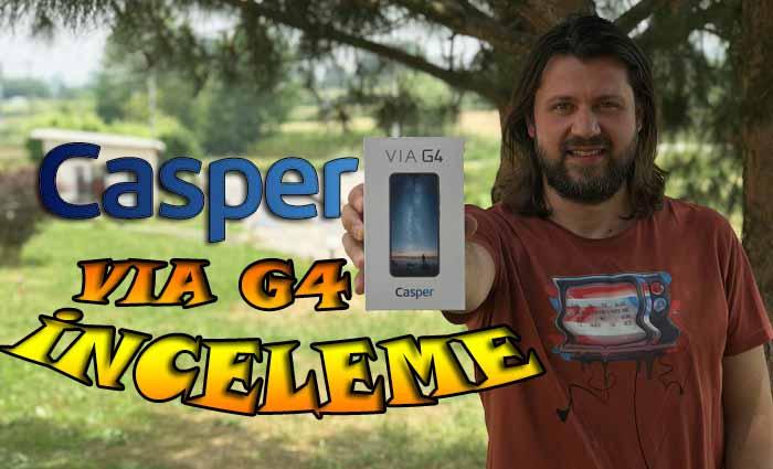 Casper VIA G4 inceleme – Değişim dediğin böyle olur