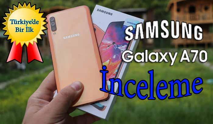 Samsung Galaxy A70 inceleme – En detaylısı bu!