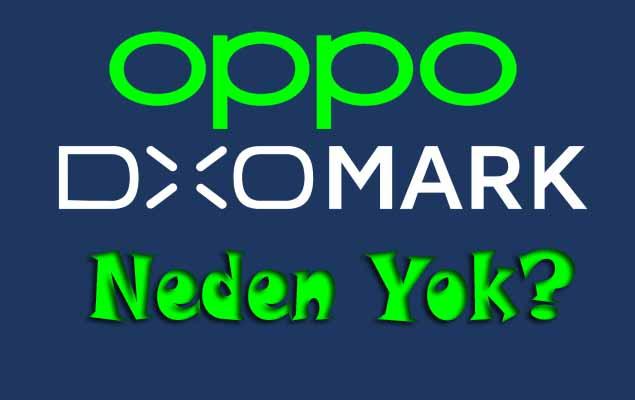 DxOMark testlerinde Oppo neden yok? General Mobile var Oppo yok!