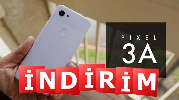Bir türlü satılamayan Google Pixel 3a yarı fiyatına düştü! Artık satar mı?