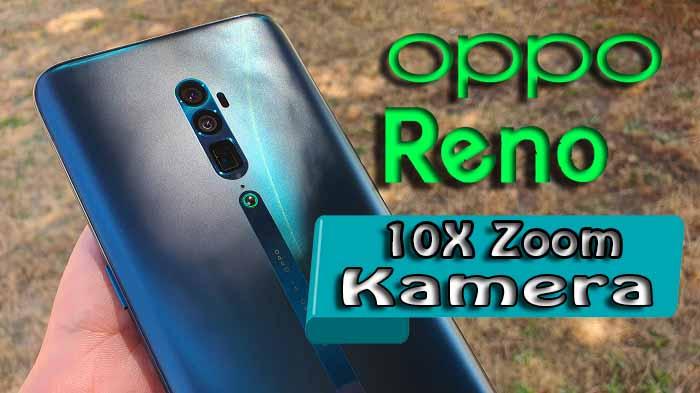 OPPO Reno 10x Zoom kamera inceleme