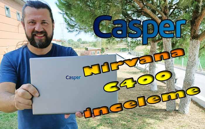 Casper Nirvana C400 inceleme! En ucuz, en şık, en kaliteli…