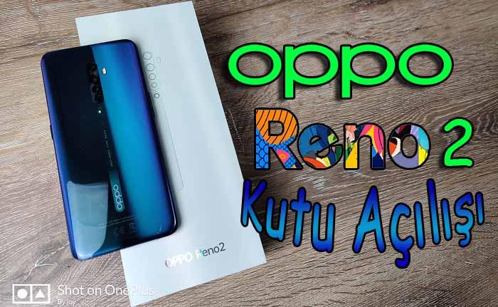 OPPO Reno 2 Kutu Açılışı – O Sıla'nın telefonu değil