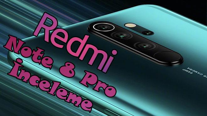 Redmi Note 8 Pro inceleme – Almadan önce izleyin