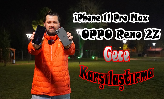 iPhone 11 Pro Max ve OPPO Reno 2Z gece karşılaştırması