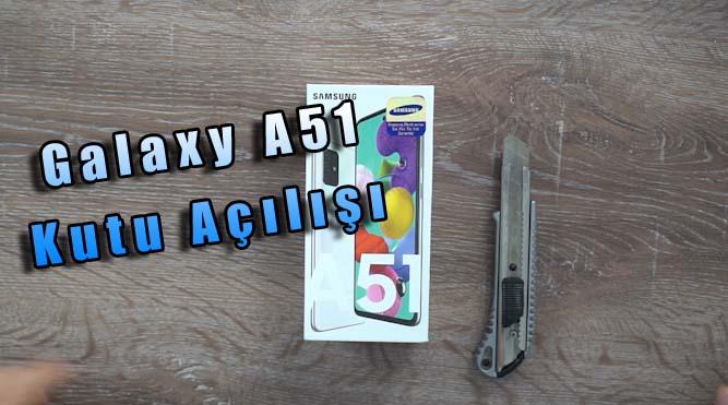 Samsung Galaxy A51 kutu açılışı – Yine şok